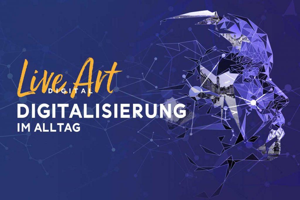 """Live,Art Digital """"Digitalisierung im Alltag"""" - 6. Oktober 2021, ab 19 Uhr"""